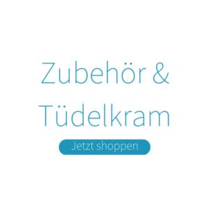 Zubehör & Tüdelkram
