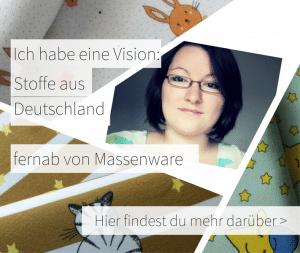 Ich habe eine Vision- Stoffe kaufen aus Deutschland fernab von Massenware Hier findest du mehr über uns
