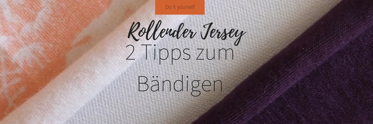 Banner Do it yourself rollender Jersey 2 Tipps zum bändigen 1